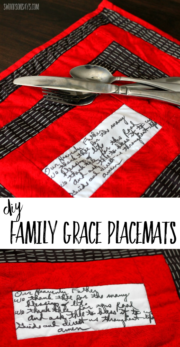 Sentimental sewing project - a family grace printed on fabric and used in quilted placemats. This is a sweet gift idea for anyone who has lost a loved one or has strong family dinner traditions!