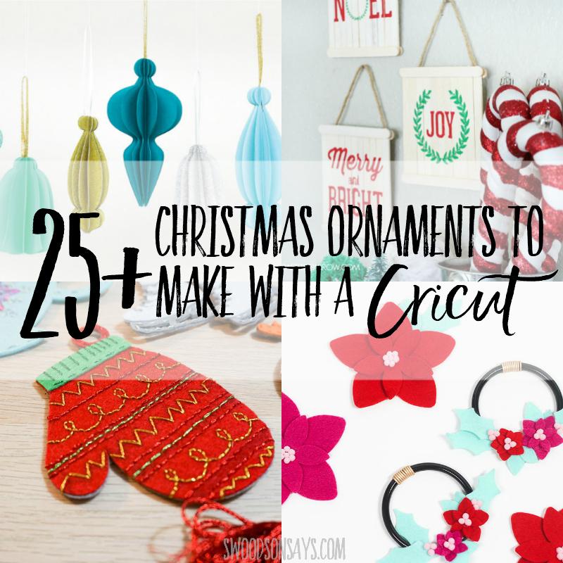 25+ Cricut Christmas ornaments to DIY