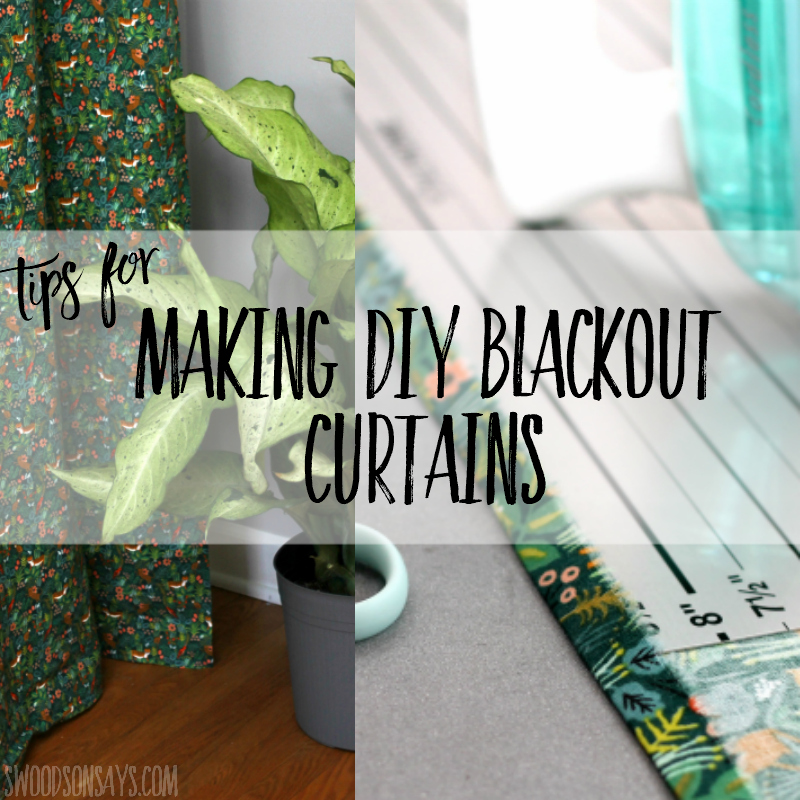 Tips For How To Make Your Own Blackout Curtains Swoodson Says