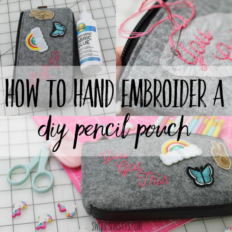 How to hand embroider a diy pencil pouch