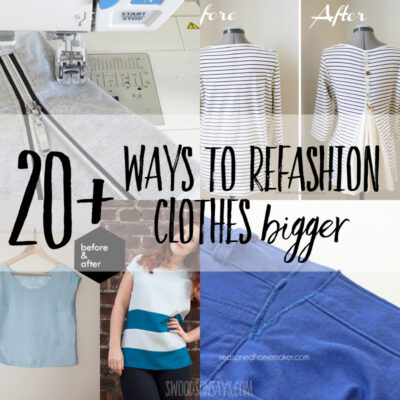 20+ ways to refashion clothes that are too small