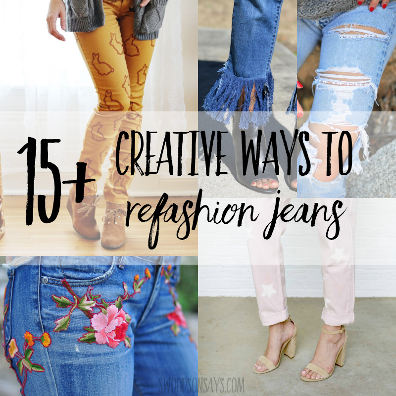 How to redesign old jeans - 15 denim refashion ideas