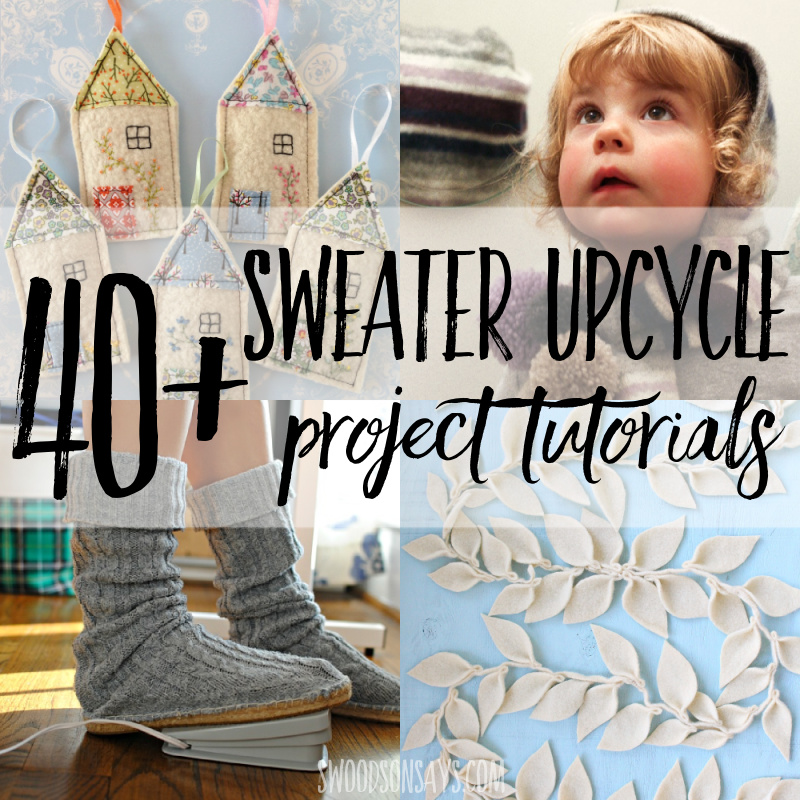 40+ ways to upcycle sweaters into something new